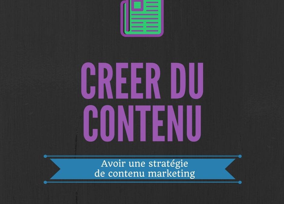 Pourquoi avoir une stratégie de contenu marketing ?