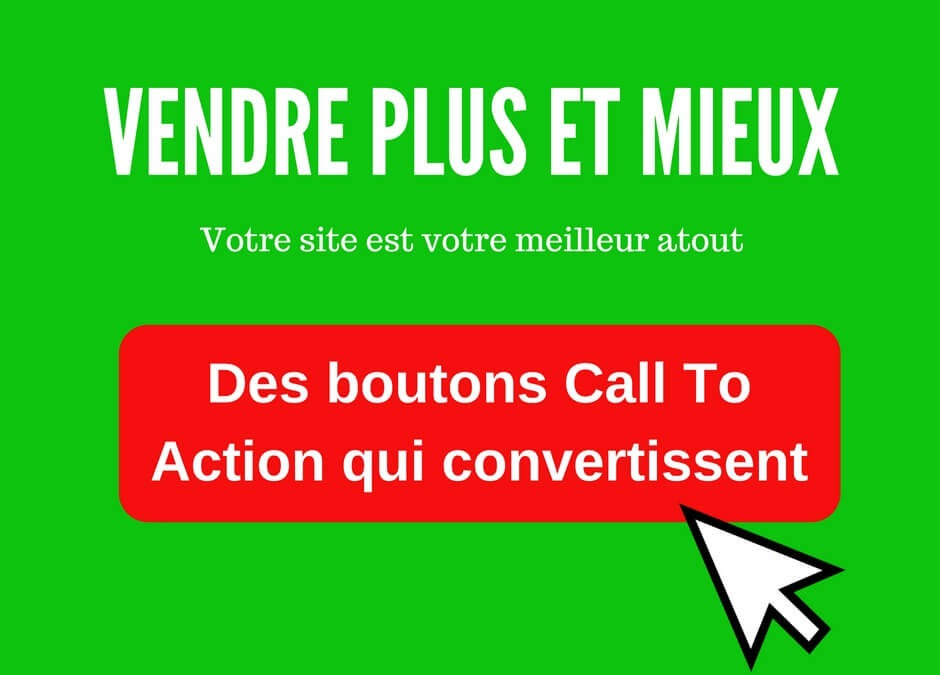 Des boutons Call To Action qui convertissent