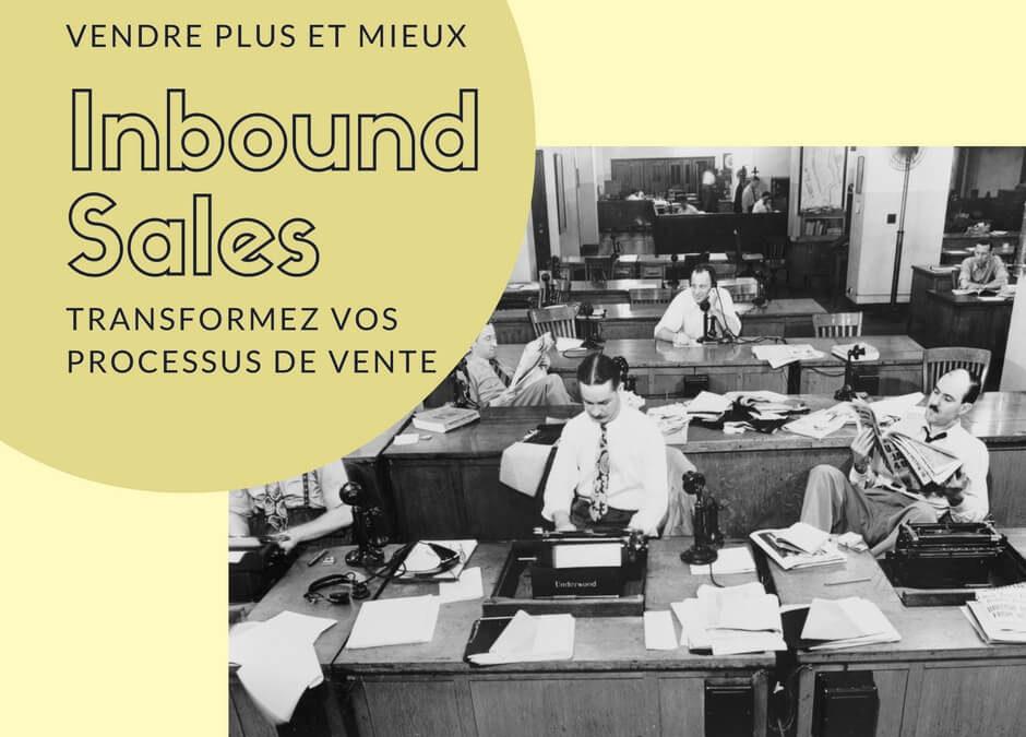 Transformez vos processus de vente avec l'inbound sales
