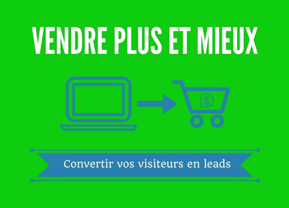 Comment convertir vos visiteurs en leads ?