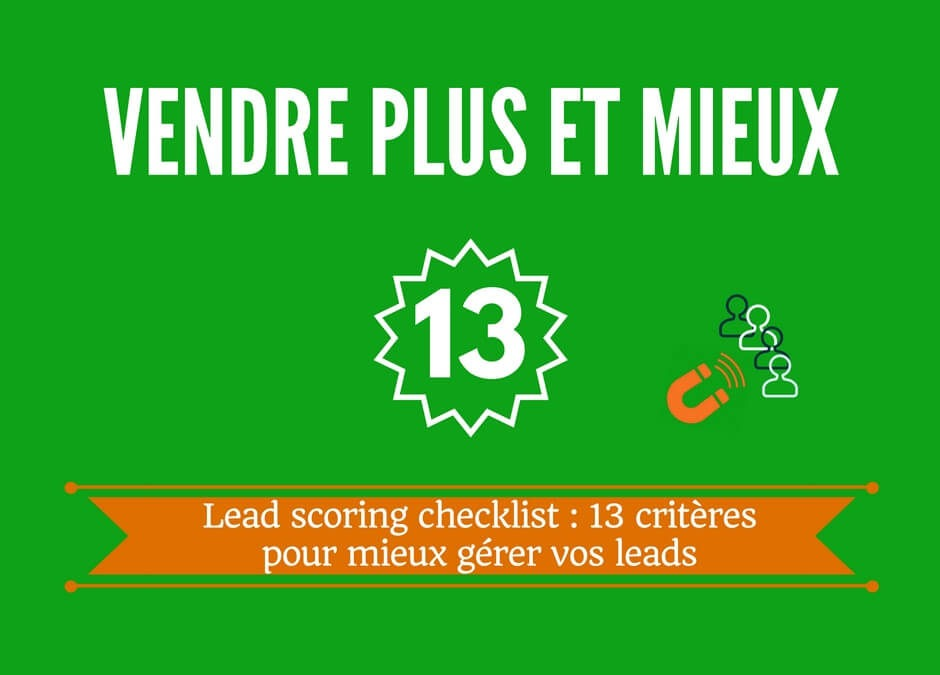 Lead scoring checklist : 13 critères facilement utilisables