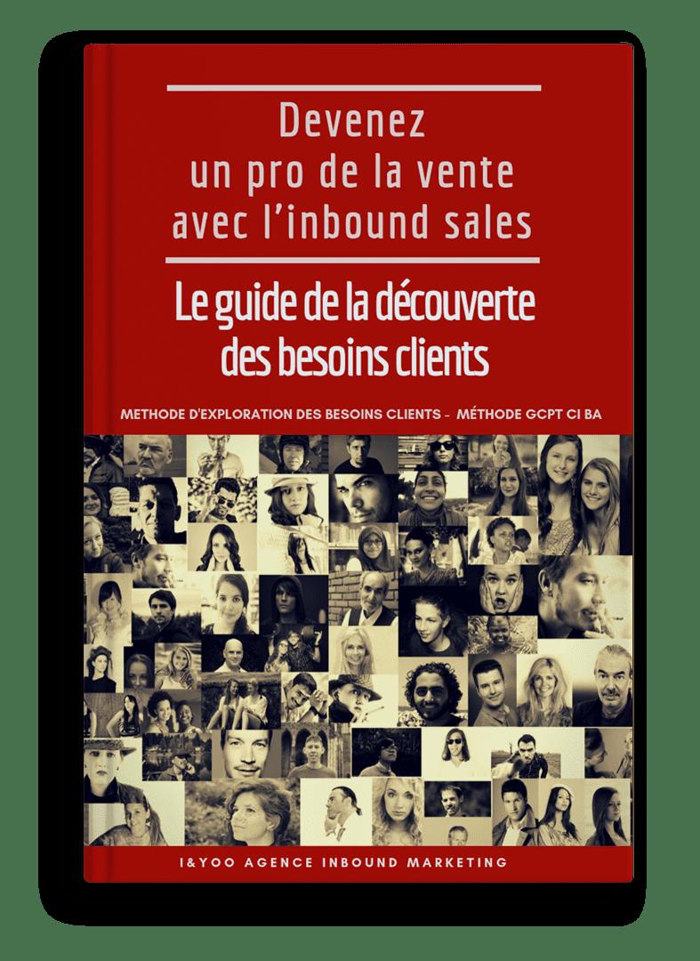 Cover Guide devenez un pro de la vente avec l'inbound sales - Découverte besoins clients