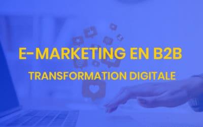 Transformation digitale #1 – e-marketing en B2B