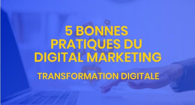 5 bonnes pratiques du digital marketing