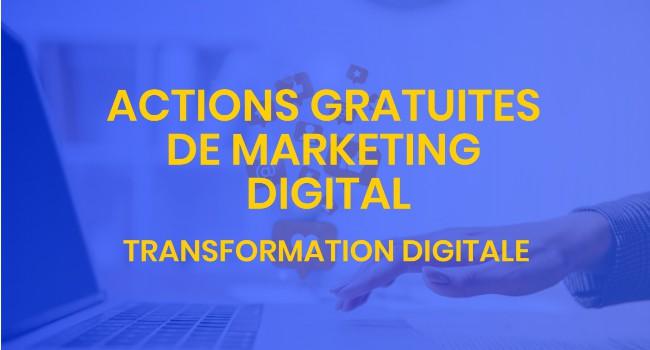 Actions gratuites de marketing digital