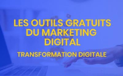 Transformation digitale #6 – Les outils gratuits du marketing digital