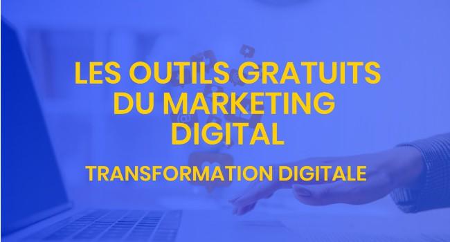 Les outils gratuit du marketing digital