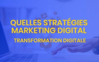 Transformation digitale #9 – quelles stratégies marketing digital ?