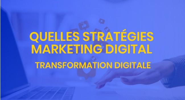 Quelle stratégie de marketing digital ?