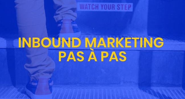 Inbound marketing pas à pas