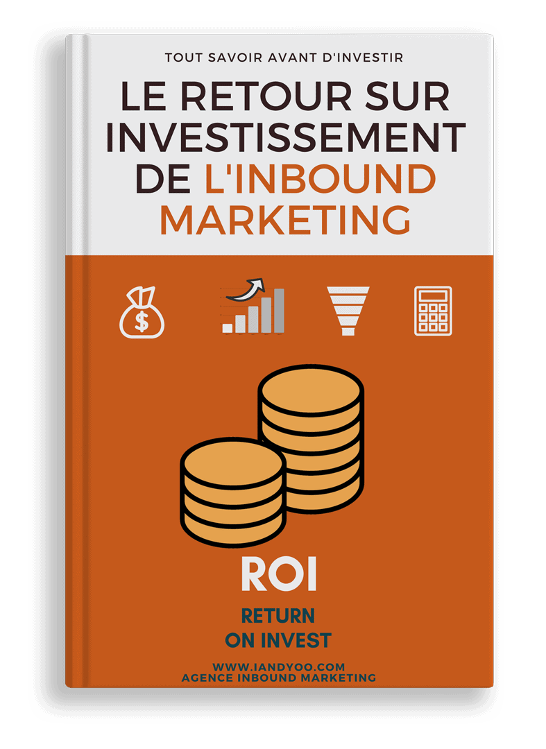 Guide du retour sur investissement de l'inbound marketing