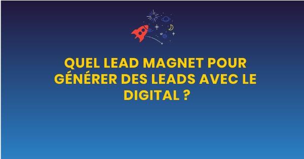Quel lead magnet pour generer des leads avec le digital