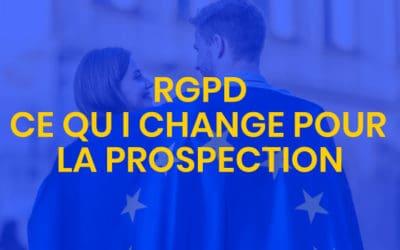 RGPD ce qui change pour la prospection