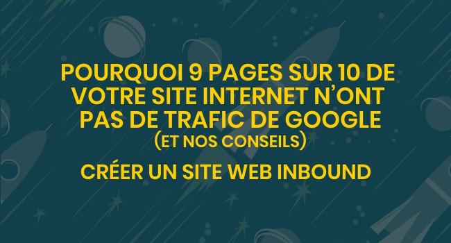 Pourquoi 9 pages sur 10 de votre site internet n'ont pas de trafic de Google (et nos conseils)
