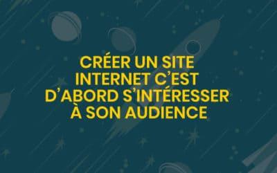 Créer un site internet c'est d'abord s'intéresser à son audience