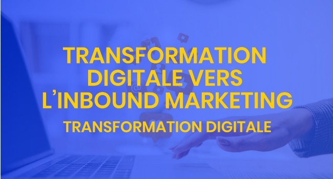 Transformation digitale vers l'inbound marketing