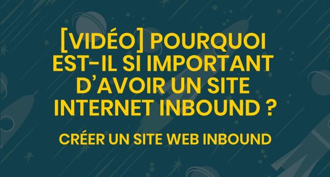 [Vidéo] Pourquoi est-il si important d'avoir un site internet inbound ?