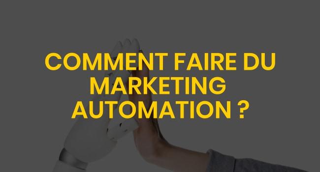 Comment faire du marketing automation