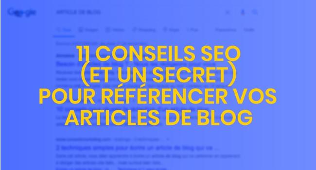 11 conseils SEO (et un secret) pour référencer vos articles de blog
