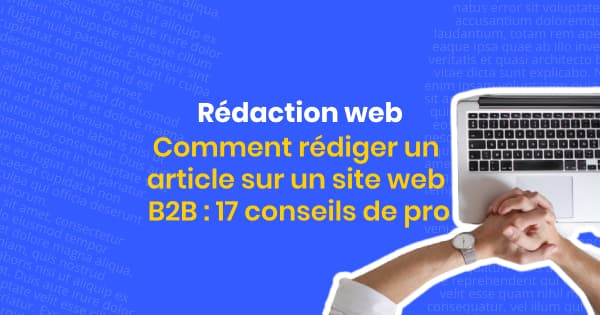 Rédaction web article B2B