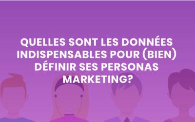 Les données indispensables pour (bien) définir ses personas marketing?