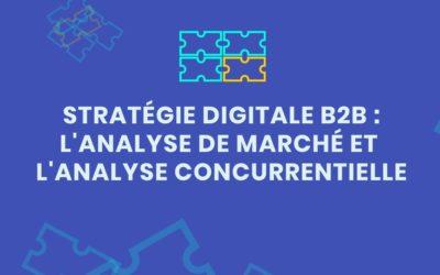 4 étapes d'analyse de marché et de vos concurrents pour une stratégie digitale et des campagnes efficaces