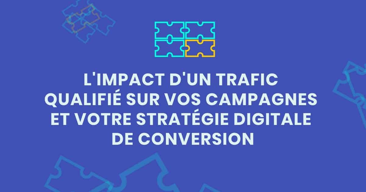 AlaUne impact trafic web qualifie sur vos campagnes et votre strategie digitale de conversion