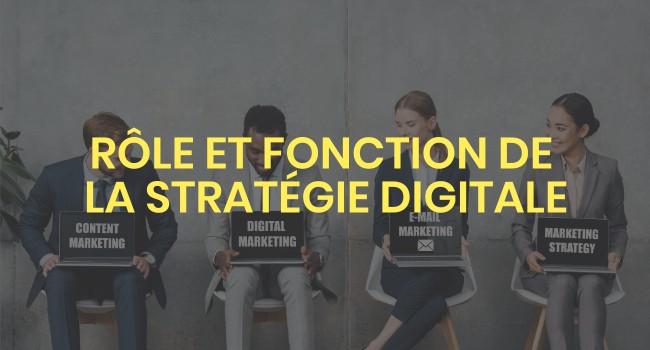 rôle et fonction de la stratégie digitale
