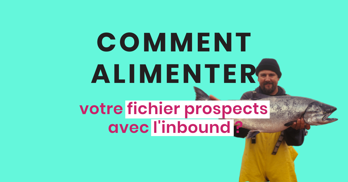 Comment alimenter votre fichier prospects avec l'inbound marketing ?
