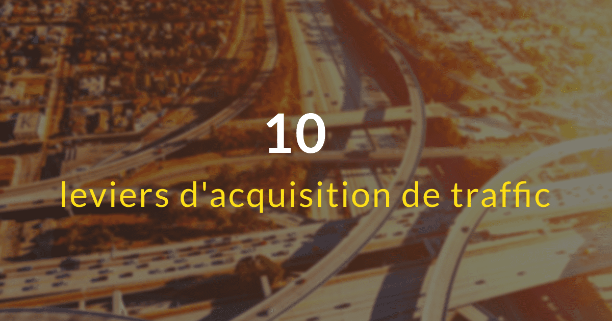 10-leviers-acquisition-de-trafic-iandYOO-agence-inbound