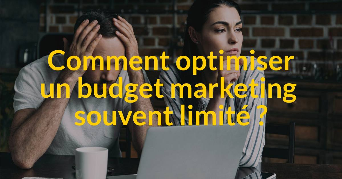 Comment optimiser un budget marketing souvent limité ?