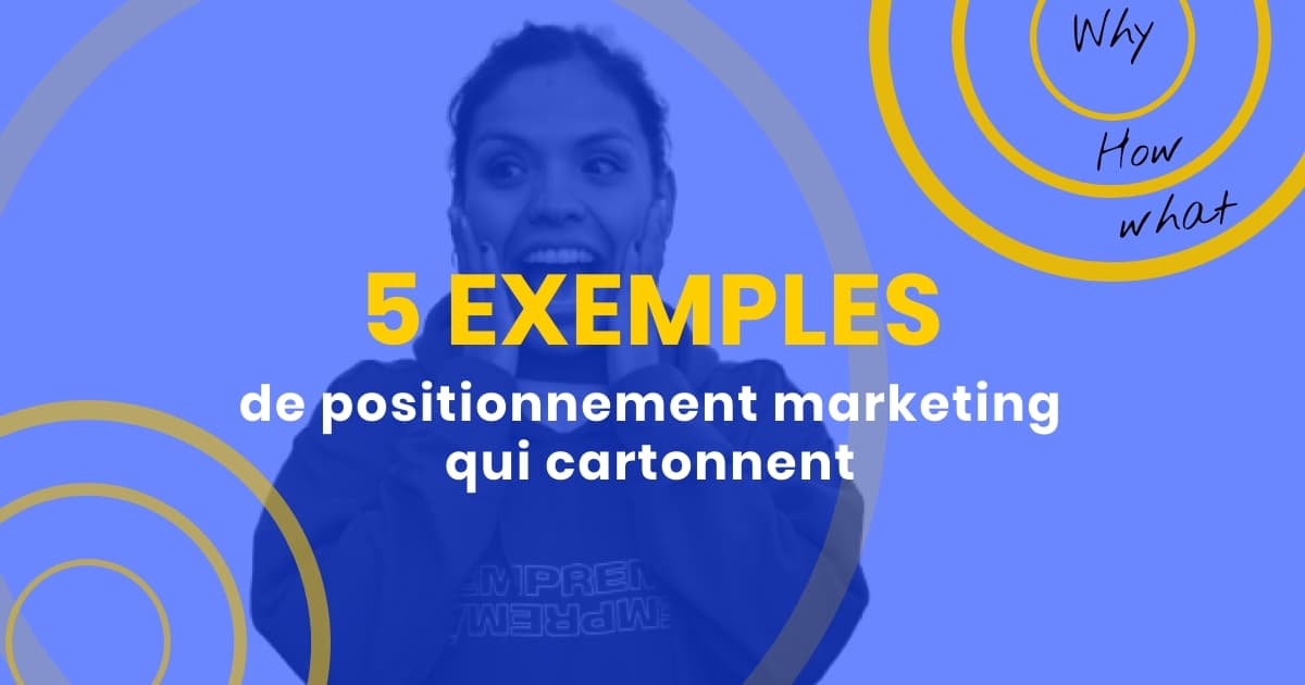 5 exemples de positionnement marketing qui cartonnent