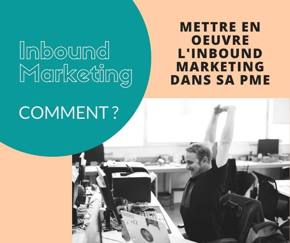 Comment mettre en œuvre l'Inbound Marketing dans une PME ?