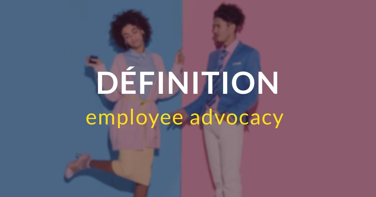 Employee advocacy : définition