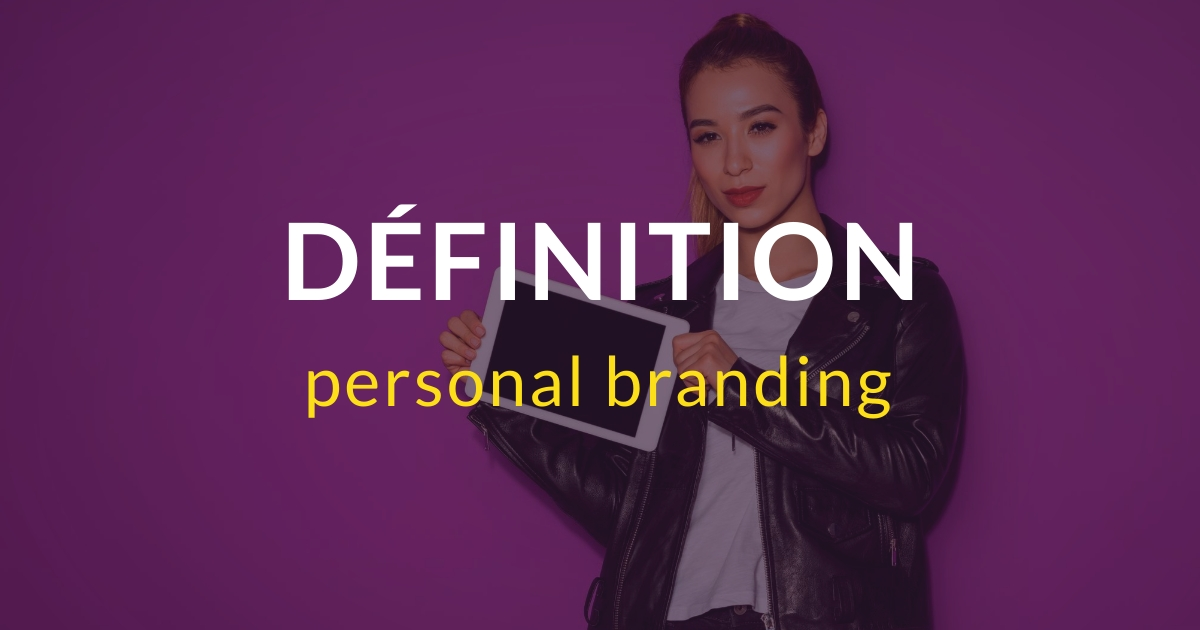 Personal branding : définition