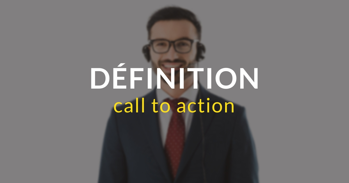 Call-To-Action - définition