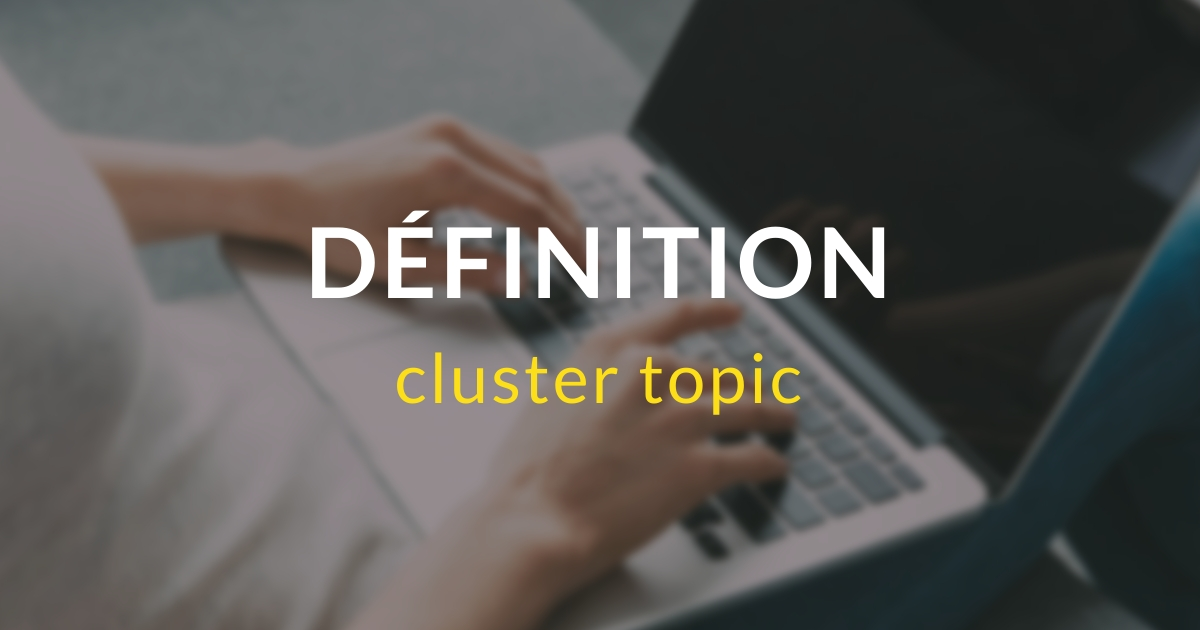 AlaUne - Définition - Cluster topic - IandYOO agence inbound marketing