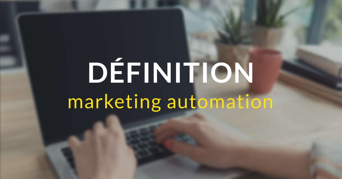 Marketing automation - définition