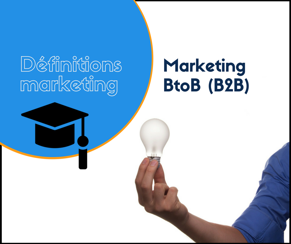 Marketing B to B (B2B) - définition