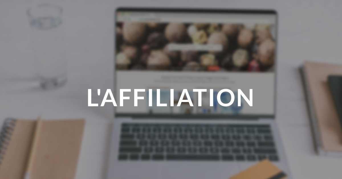 Les leviers d'acquisition de trafic #8 - L'affiliation