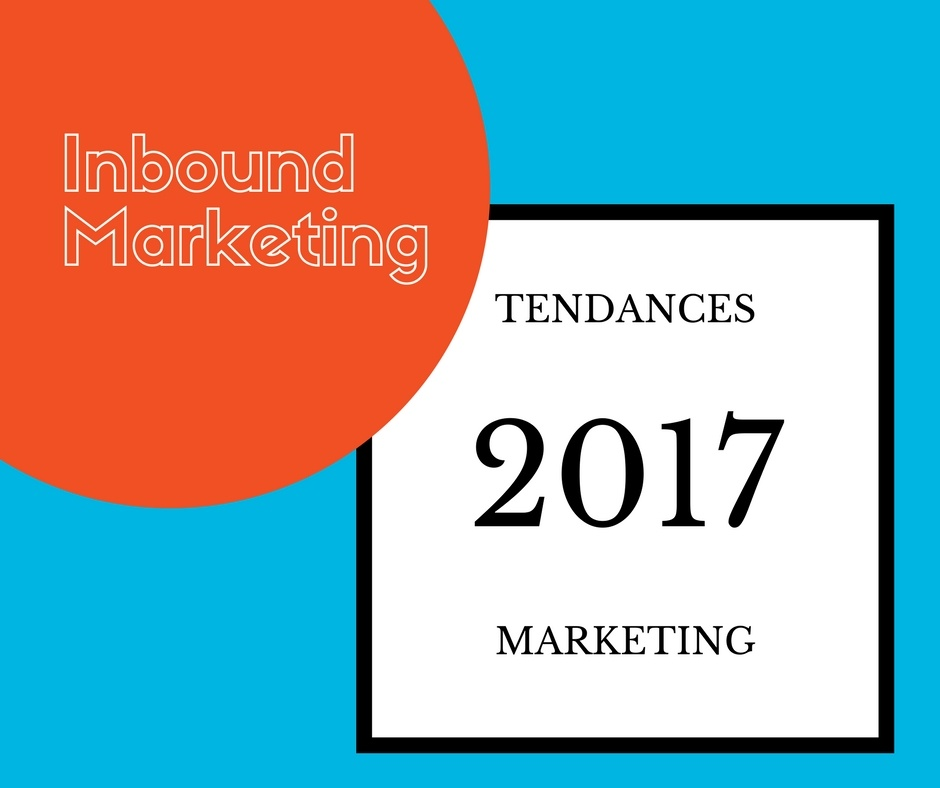 L'inbound marketing en 2017