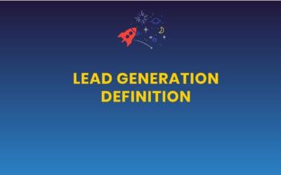 Lead generation (génération de leads) – définition