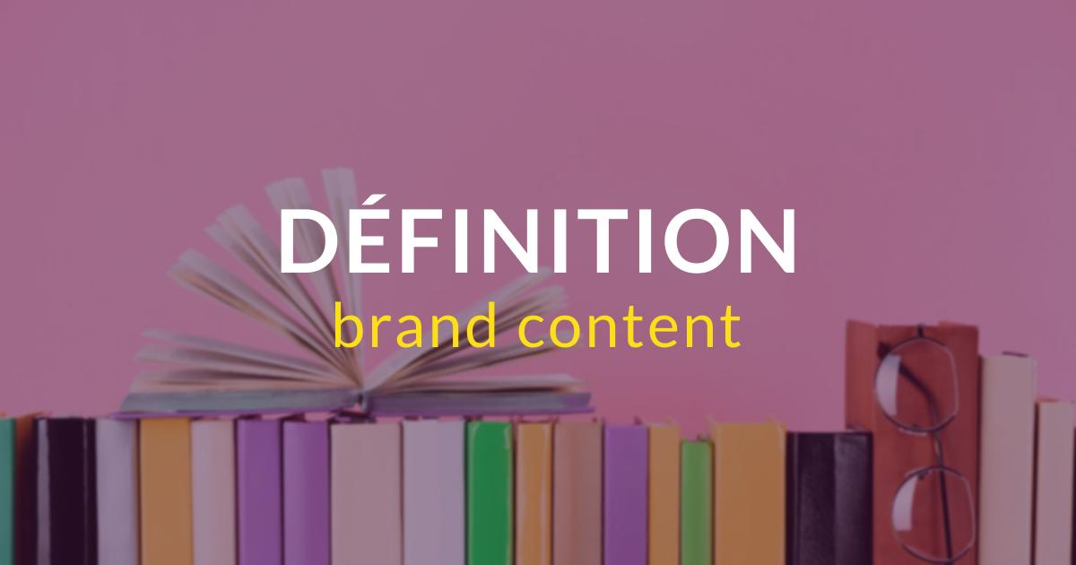 Brand content - définition