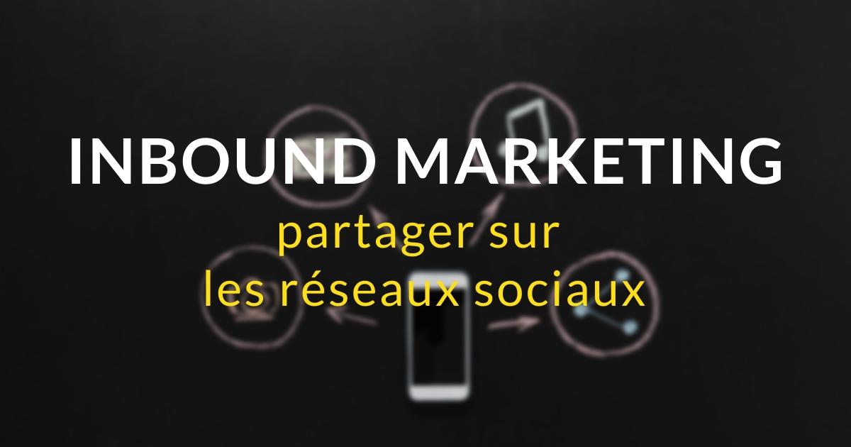 Inbound marketing pas à pas #10 – Partager sur les réseaux sociaux