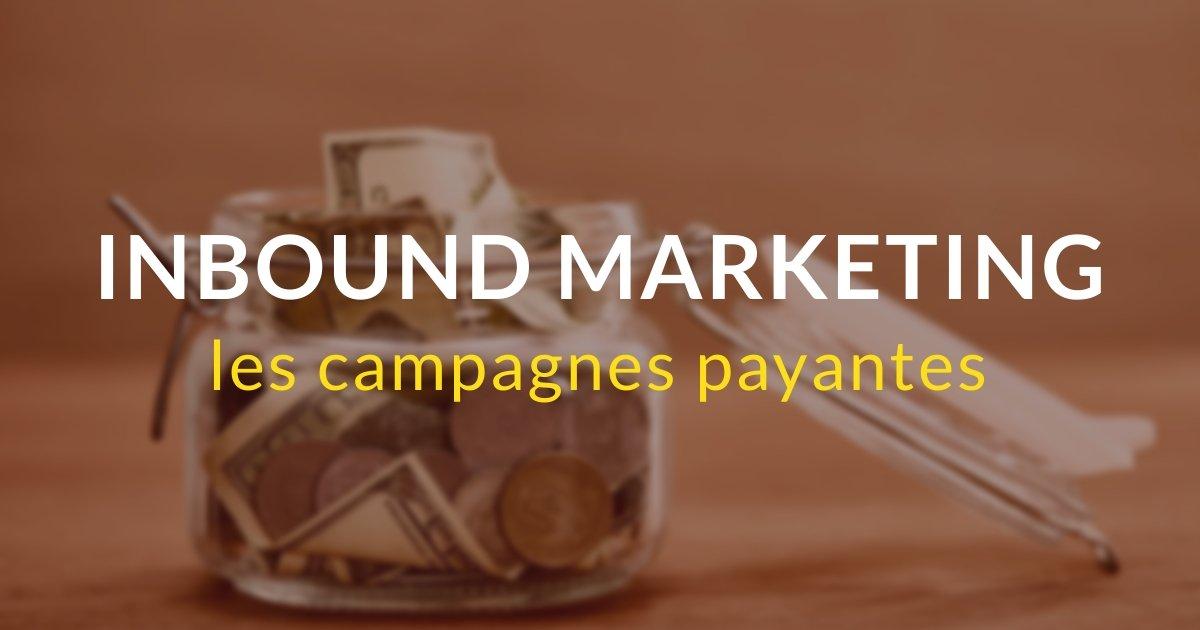 Inbound marketing pas à pas #11 – Les campagnes payantes