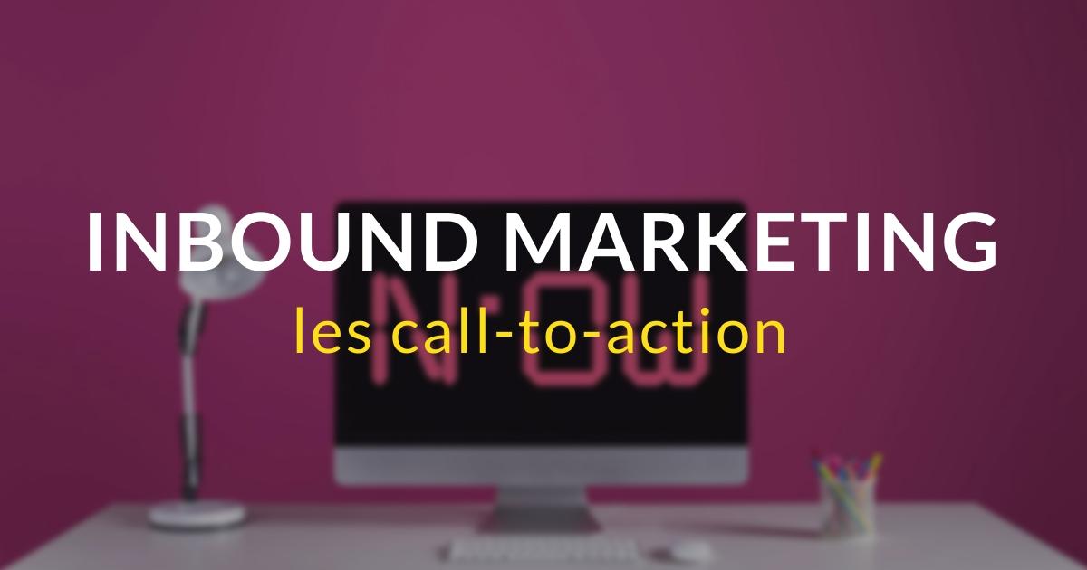 Inbound marketing pas à pas #14 – Les call-to-action