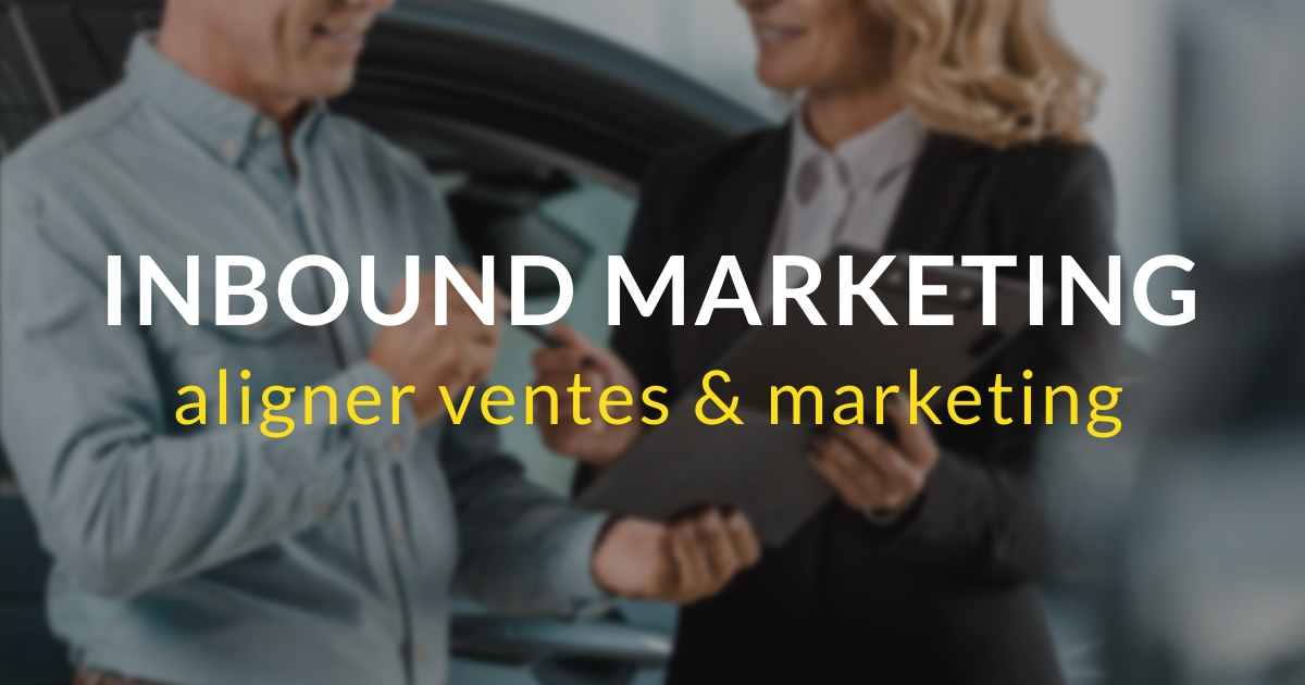 Inbound marketing pas à pas #15 – Aligner les ventes et le marketing