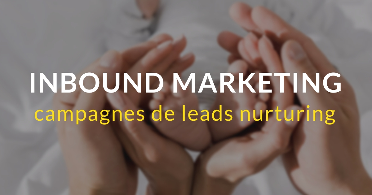 Inbound marketing pas à pas #16 – Campagnes de lead nurturing