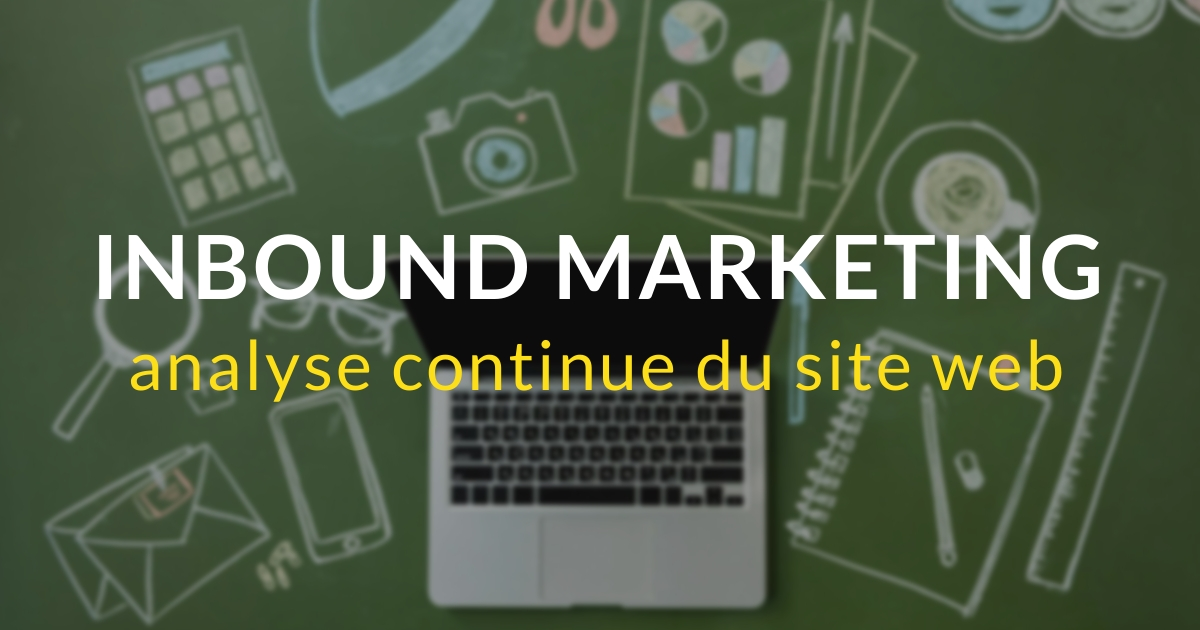 Inbound marketing pas à pas #21 – L'analyse continue du site web