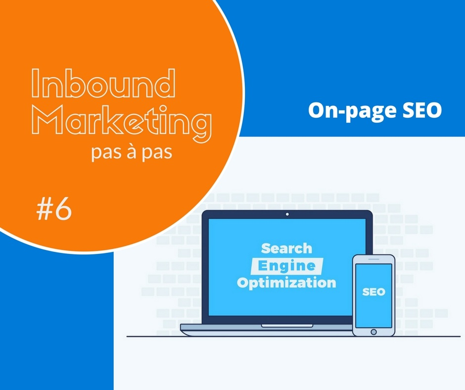 Inbound marketing pas à pas #6 – On-page SEO